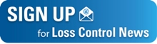 Sign Up for the latest in Loss Control