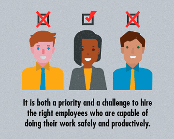 It is both a priority and a challenge to hire the right employees