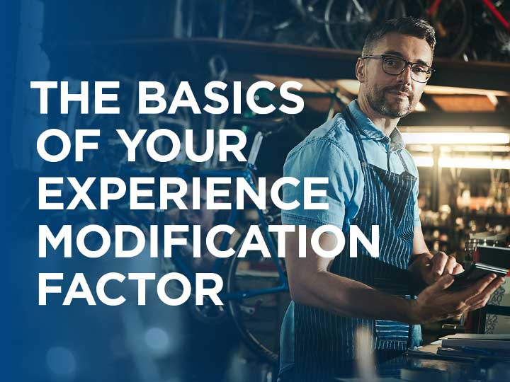 The Basics of Your Experience Modification Factor