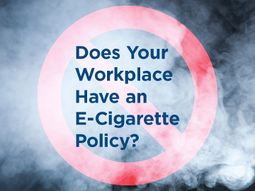 Does your workplace have an E-Cigarette policy?
