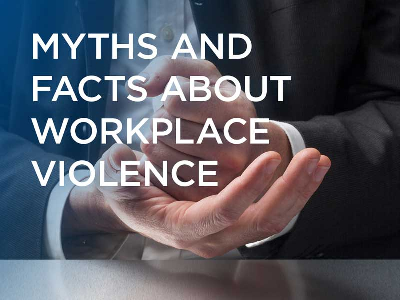 Myths and facts about work place violence
