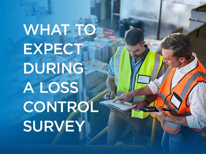 What to expect during a Loss Control survey