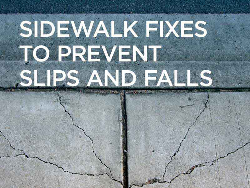 Sidewalk fixes to prevent slips and falls