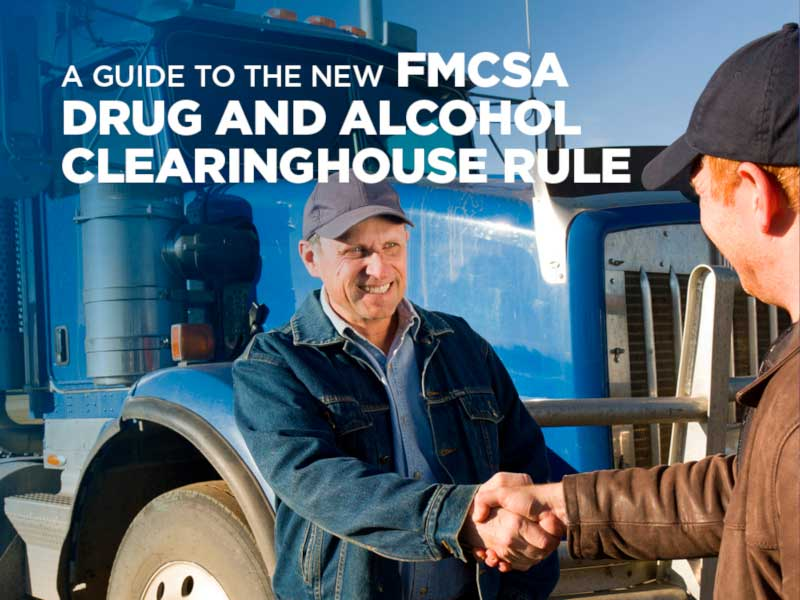 A guide to the new FMCSA drug and alcohol clearinghose rule