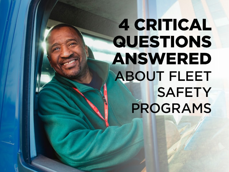 4 Critical Questions Answered About Fleet Safety Programs