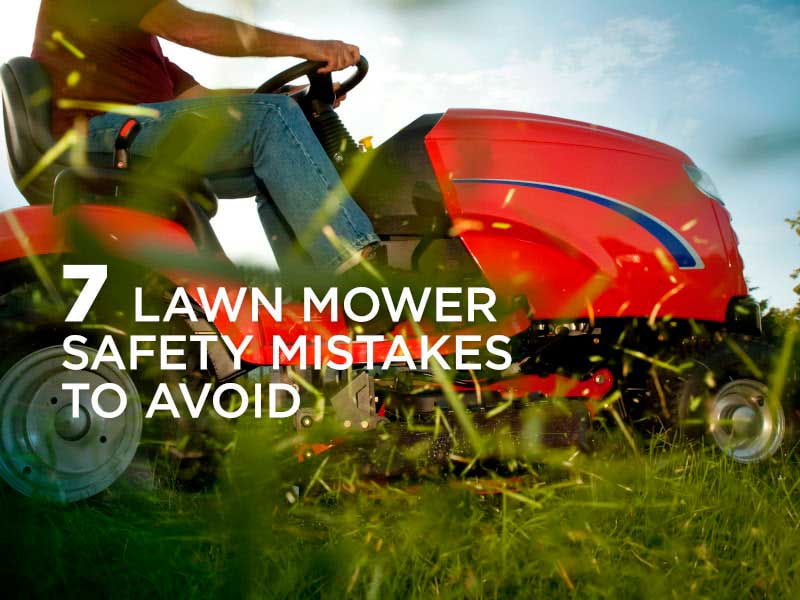 7 Lawn Mower Safety Mistakes to Avoid