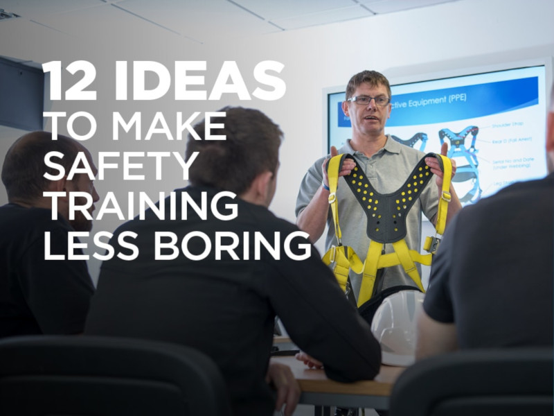 12 Ideas to Make Safety Training Less Boring
