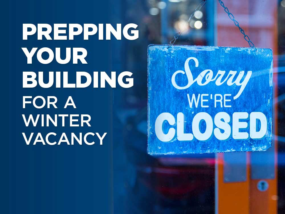 Prepping Your Building for Winter Vacancy